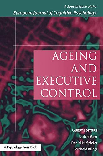 Ageing and Executive Control: A Special Issue of the European Journal of Cognitive Psychology (...