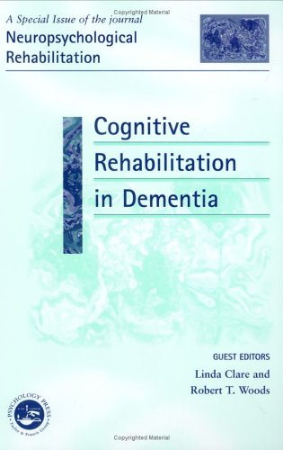 9781841699127: Cognitive Rehabilitation in Dementia: A Special Issue of Neuropsychological Rehabilitation (Special Issues of Neuropsychological Rehabilitation)