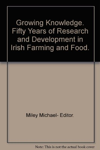 9781841705156: Growing Knowledge. Fifty Years of Research and Development in Irish Farming and Food.
