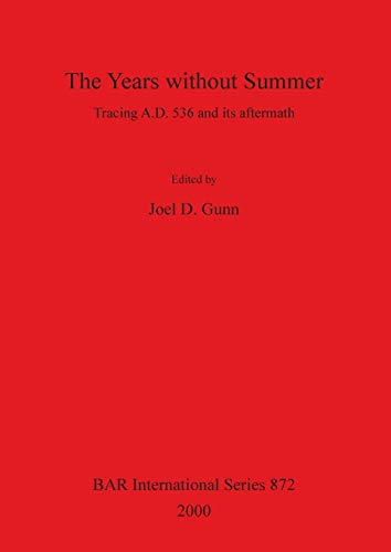 9781841710747: The Years without Summer: Tracing A.D. 536 and its aftermath (BAR International Series)