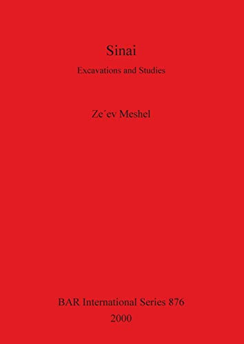 Sinai: Excavations and Studies (BAR International Series): Ze'ev Meshel
