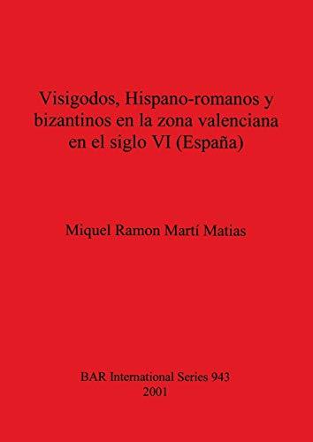 Visigodos Hispano-romanos y bizantinos en la zona: Miquel Ramon, Marti