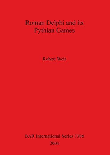 9781841713830: Roman Delphi and its Pythian Games (BAR International Series)