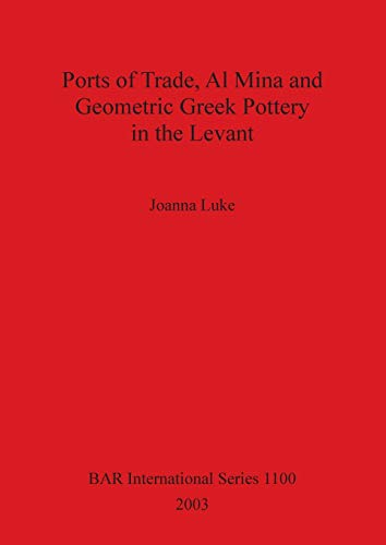 9781841714783: Ports of Trade, Al Mina and Geometric Greek Pottery in the Levant (BAR International Series)