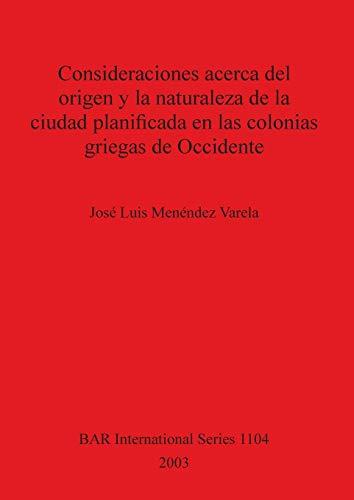 Consideraciones acerca del origen y la naturaleza de la ciudad planificada en las colonias griegas ...