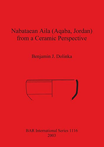 Nabataean Aila (Aqaba, Jordan) from a Ceramic: Benjamin J Dolinka