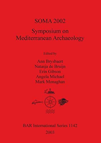 SOMA 2002: Symposium on Mediterranean Archaeology: Symposium on Mediterranean Archaeology. ...