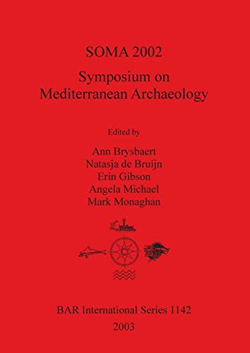 Symposium on Mediterranean Archaeology. SOMA 2002. Proceedings of the Sixth Annual Meeting of ...