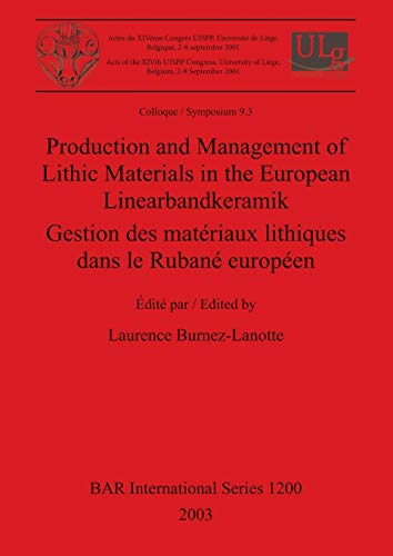 Production and Management of Lithic Materials in: Burnez-Lanotte, Laurence, ed.