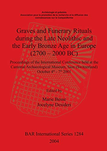 Graves and Funerary Rituals during the Late Neolithic and the Early Bronze Age in Europe (2700-2000...