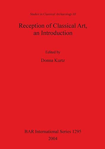 9781841716459: Reception of Classical Art, an Introduction (BAR International Series)