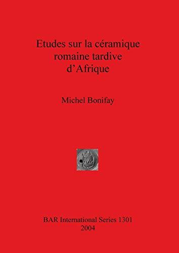 9781841716510: Etudes sur la ceramique romaine tardive d'Afrique (BAR International)