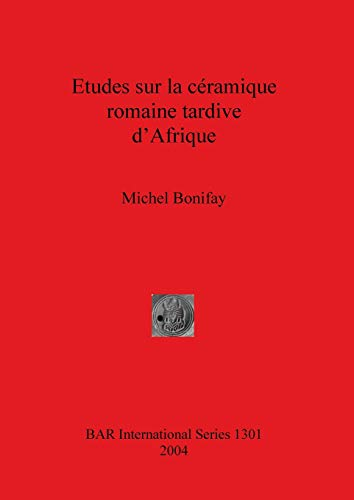 9781841716510: Etudes Sur La Ceramique Romaine Tardive d'Afrique