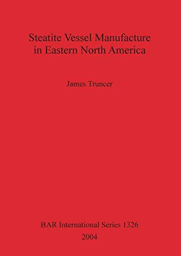Steatite Vessel Manufacture in Eastern North America: James Truncer