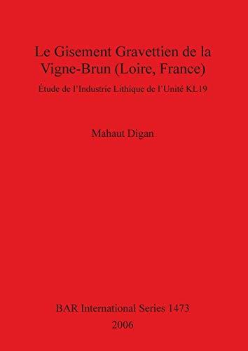 Le Gisement Gravettien de la Vigne-Brun (Loire,: Digan, Mahaut