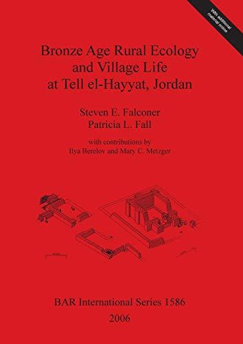 Bronze Age Rural Ecology and Village Life: Steven E. Falconer