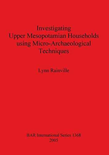Investigating Upper Mesopotamian Households using Micro-Archaeological Techniques (Bar ...