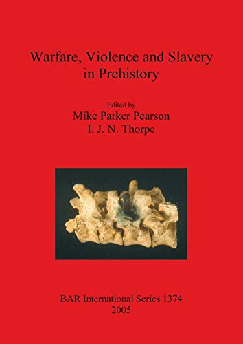 9781841718163: Warfare, Violence and Slavery in Prehistory (BAR International Series)