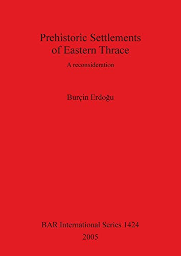 9781841718637: Prehistoric Settlements of Eastern Thrace: A reconsideration (British Archaeological Reports British Series)