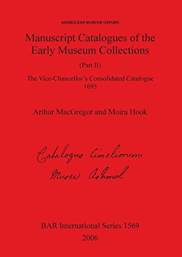 9781841719375: Manuscript Catalogues of the Early Museum Collections (Part II) (BAR International Series)