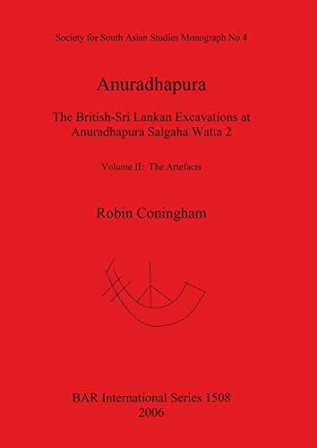 9781841719429: 2: Anuradhapura: Volume II, The Artefacts (BAR International Series)