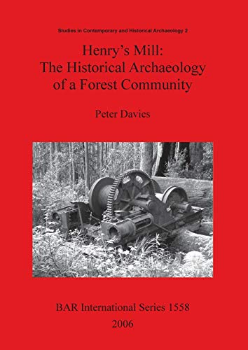 9781841719887: Henry's Mill: The Historical Archaeology of a Forest Community (BAR International Series) (Pt. 2)