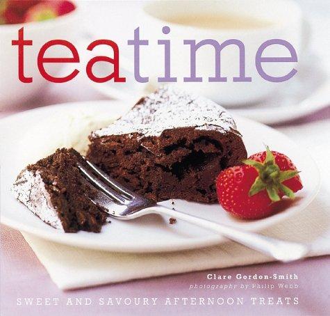 9781841720395: Teatime: Sweet and Savoury Afternoon Treats