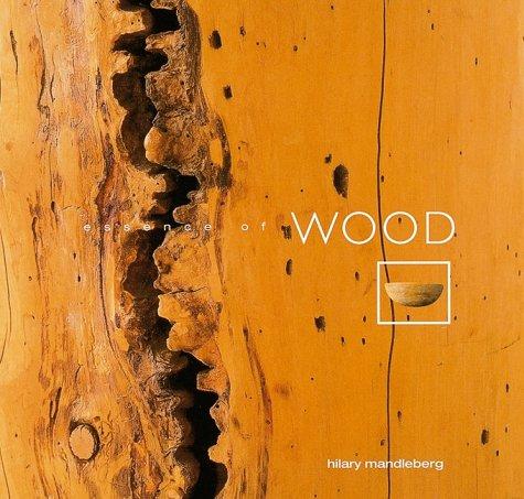 9781841720715: Essence of Wood (Essence of ... series)