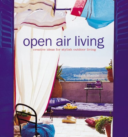 9781841721224: Open Air Living: Creative Ideas for Stylish Outdoor Living