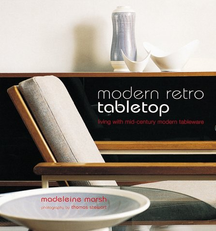 9781841721279: Modern Retro Table Top: Living with Mid-century Modern Tableware