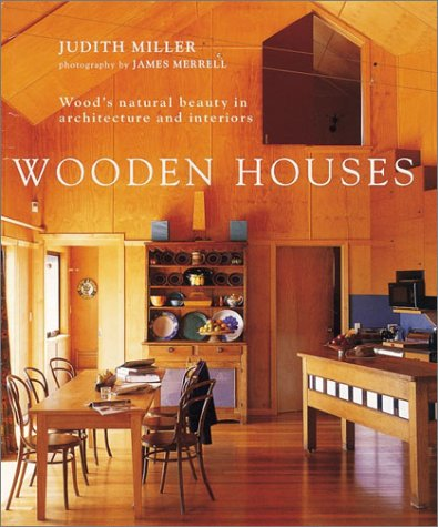 9781841721750: Wooden Houses: Wood's Natural Beauty in Architecture and Interiors