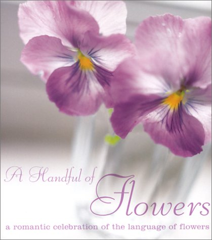 A Handful of Flowers : A Romantic: Lee, Catherine