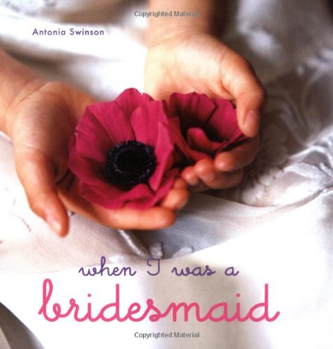 9781841723112: When I Was a Bridesmaid