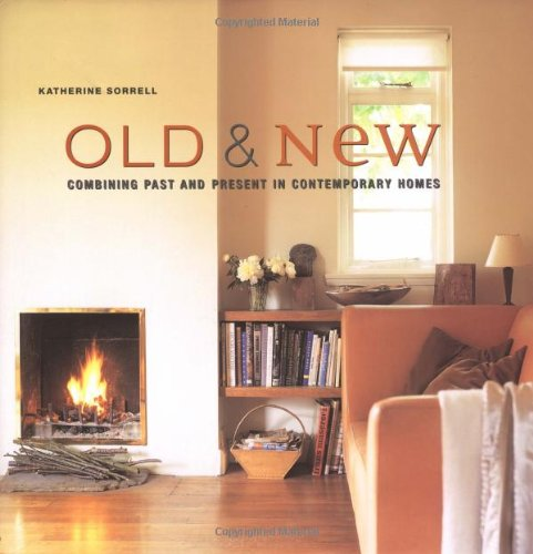 9781841723174: Old and New: Combining Past and Present in Contemporary Homes
