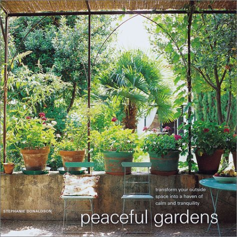 9781841723884: Peaceful Gardens: Transform Your Garden Into a Haven of Calm and Tranquillity