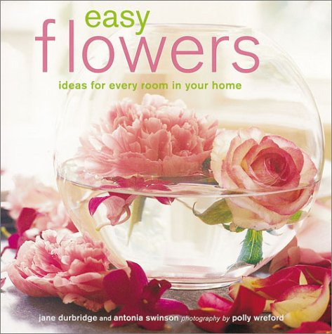9781841723983: Easy Flowers: Ideas for Every Room in Your Home