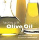 9781841724430: Flavoring with Olive Oil
