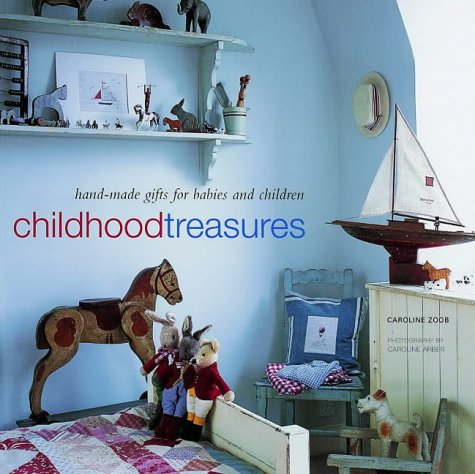9781841724775: Childhood Treasures: Handmade Gifts for Babies and Children