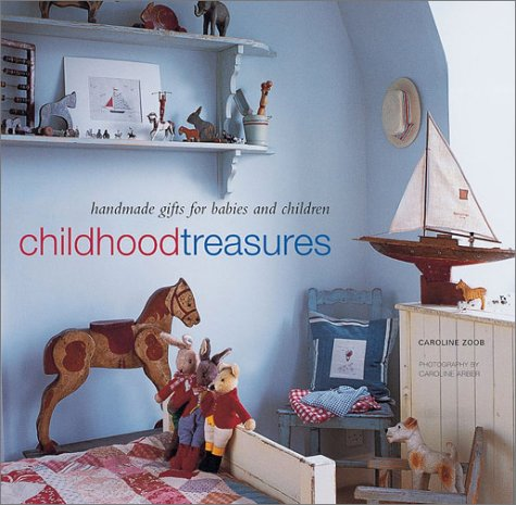 9781841724782: Childhood Treasures: Handmade Gifts for Babies and Children