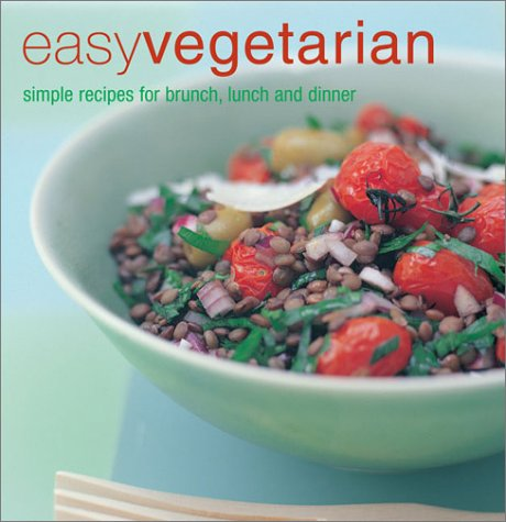 9781841724928: Easy Vegetarian: Simple Recipes for Brunch, Lunch, and Dinner