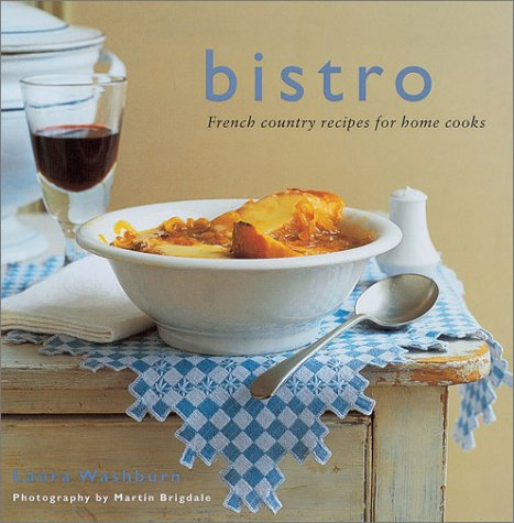 9781841724966: Bistro: French Country Recipes for Home Cooks