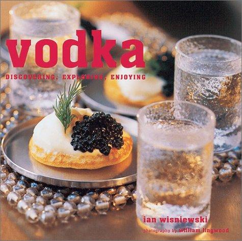 9781841725062: Vodka: Discovering, Exploring, Enjoying