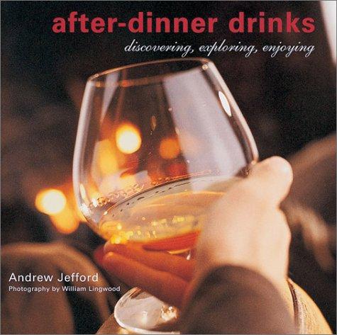 9781841725086: After-Dinner Drinks: Discovering, Exploring, Enjoying