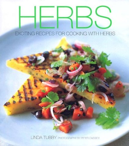 Herbs: Exciting Recipes for Cooking with Herbs