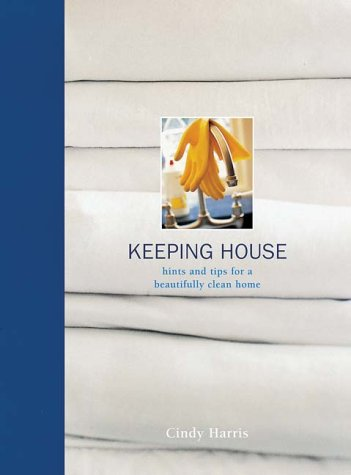 9781841725970: Keeping House: Hints and Tips for a Beautifully Clean Home