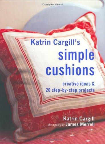 9781841727950: Katrin Cargill's Simple Cushions (Soft Furnishing Workbooks)