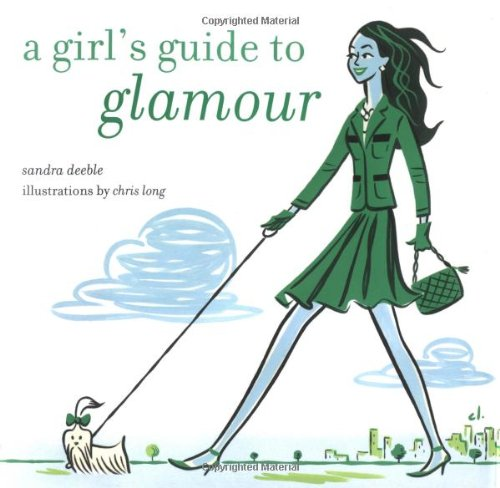 A Girls Guide to Glamour (Girls Guide: Deeble, Sandra