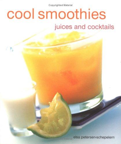 Cool Smoothies Juices and Cocktails (Compacts): Petersen-Schepelern, Elsa