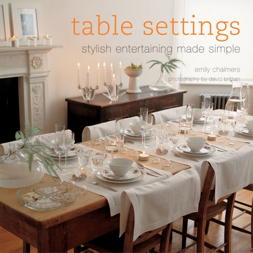 9781841729442: Table Settings: Stylish Entertaining Made Simple