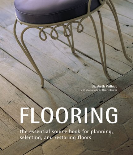 9781841729985: Flooring: The Essential Source Book for Planning, Selecting And Restoring Floors